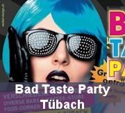 Bad Taste Party Tübach